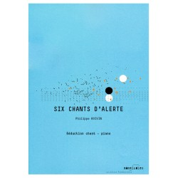Six chants d'alerte, version chant-piano