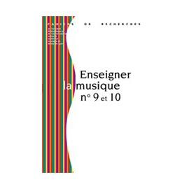 Enseigner la musique n°9 et 10